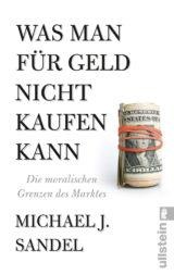 Buchcover: Was man für Geld nicht kaufen kann, von Michael Sandel.