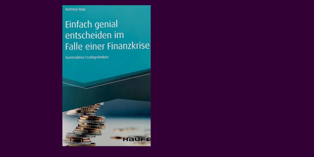 Krise, welche Krise? Bereiten Sie sich darauf vor mit dem Buch von Prof. Hartmut Walz