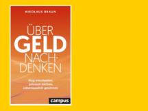 Unabhängig leben geht nur, wenn wir auch unsere Finanzen gut regeln. Wie das geht - darüber hat Dr. Nikolaus Braun ein Buch geschrieben .